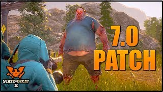 *NEW* UPDATE 7.0! FULL PATCH NOTES (STATE OF DECAY 2) FIXES & MORE! PATCH 7.0