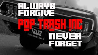 Pop Trash Inc - Always Forgive Never Forget  (Official Video)