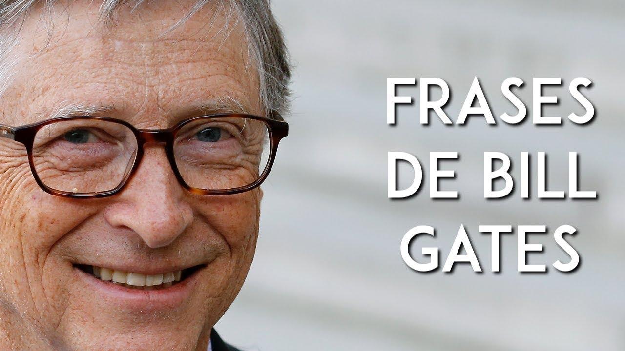 55 Increíbles Frases De Bill Gates Para Inspirarte A Llegar