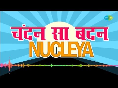 NUCLEYA   Chandan Sa badan - Remix by...