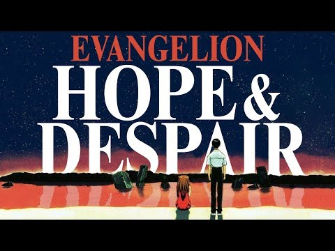 Neon Genesis Evangelion - Hope & Despair