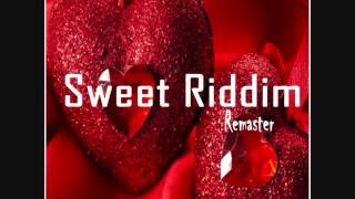Sweet Riddim Mix (Remastered)(Full) (Kemar Flava Mcgregor Records) (April 2016)