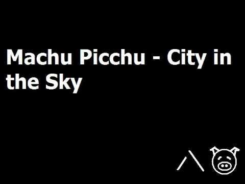 Machu Picchu - City in the Sky