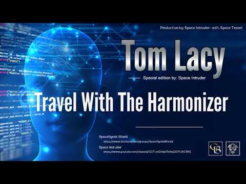 ✯ Tom Lacy - Travel With The Harmonizer (Special Edition By: Space Intruder) 2k18