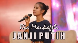 Janji Putih Live Cover by Ria Maukafeli ( Viral 2020 )