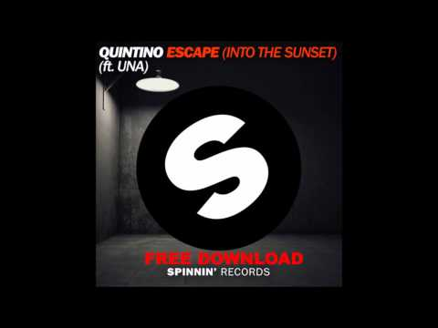 Quintino - Escape (Into The Sunset) (featuring Una)FREE DOWNLOAD