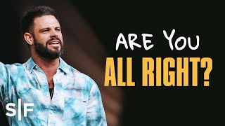 Are You All Right? | Steven Furtick
