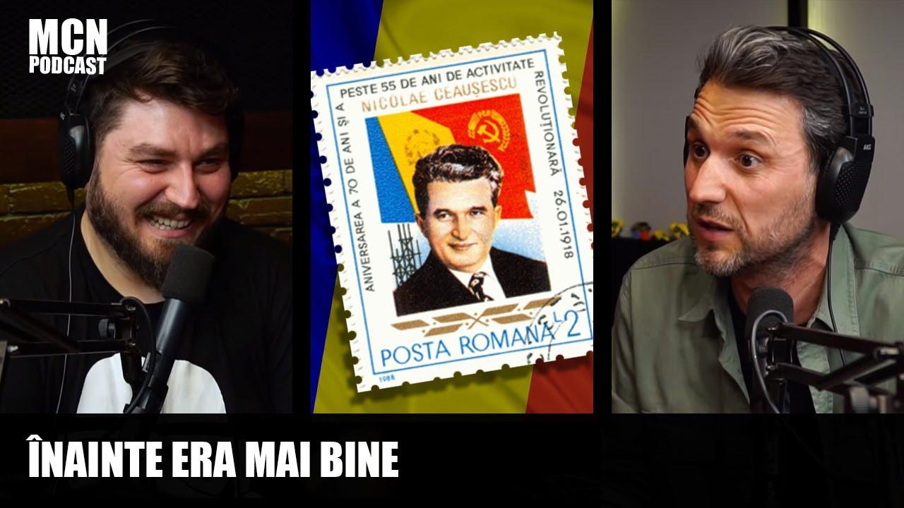 M.C.N. Podcast   Andi Moisescu   Pe vremea lui Ceaușescu era mai bine?