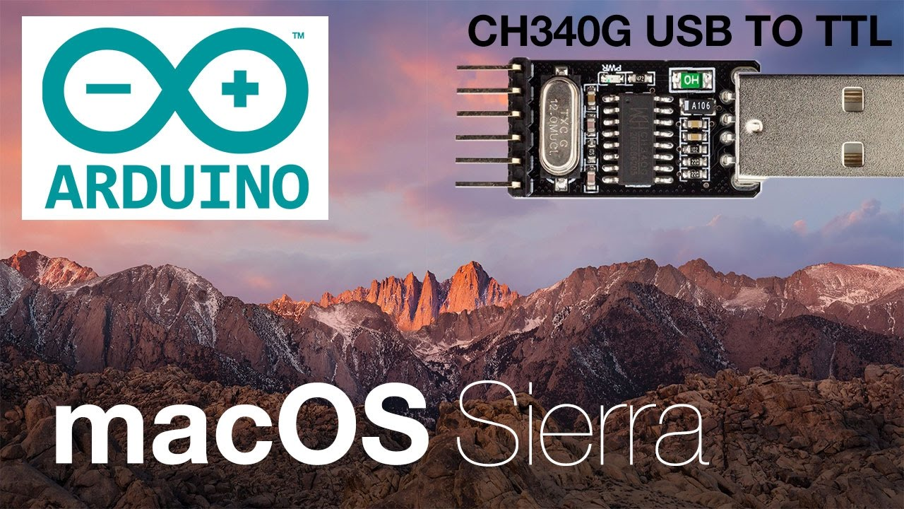How to install driver CH340/340g CH341 for USB-TTL Arduino IDE on macOS  10 12 Sierra 16A313a