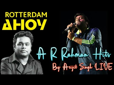 A R Rahman Hits by Arijit Singh Live | Rotterdam ahoy Netherland