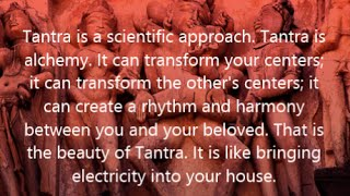 Tantra Tuesday: Osho Quotes About Tantra as a Scientific Approach