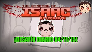 BINDING OF ISAAC: AFTERBIRTH [Desafío Diario] - 04/11/15 (The Lost Codicioso)