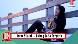 Holong Na So Tarputik - Irene Silalahi - Bragiri Official Video