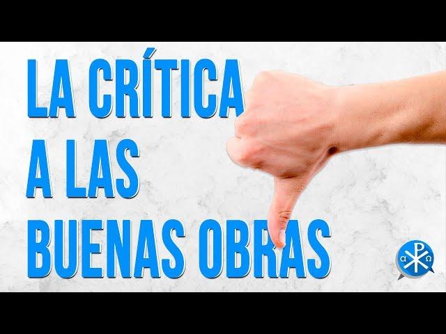La Crítica a las buenas obras | Perseverancia - P. Gustavo Lombardo