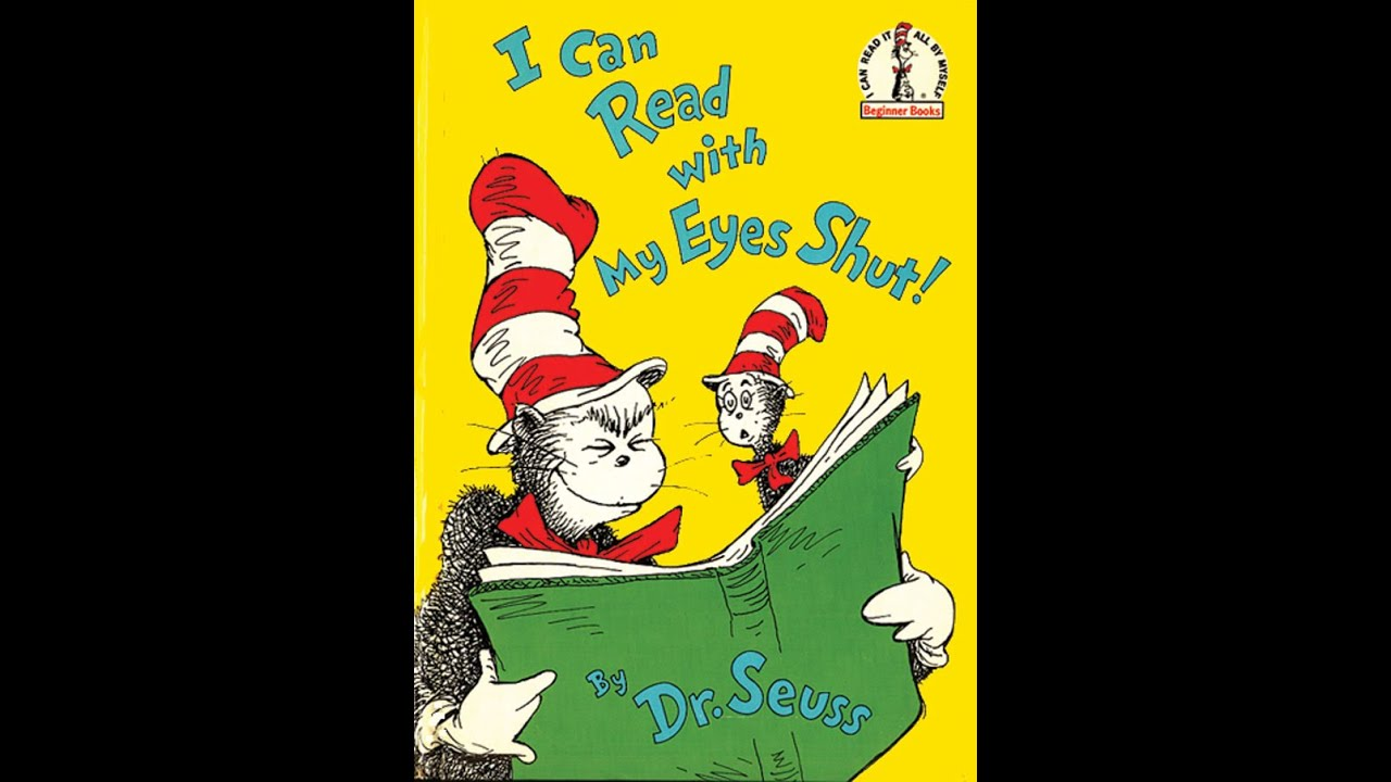 an analysis of the book i can read with my eyes shut by dr seuss And whether reading about hoses or roses or owls on noses, i can read with my eyes shut is a hysterical way to discover the joy of books originally created by dr seuss, beginner books encourage children to read all by themselves, with simple words and illustrations that give clues to their meaning.