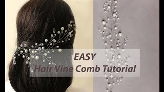 EASY DIY Bridal Hair Vine, Hair Comb Headband Tutorial with Pattern