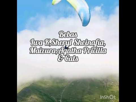 IWA K,Sheryl Sheinafia,Maizura,Agatha Pricilla & Cats_BEBAS(OST BEBAS)