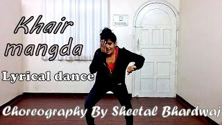 Khair Mangda | Lyrical Dance Choreography | Sung by : Darshit Nayak  | Atif Aslam