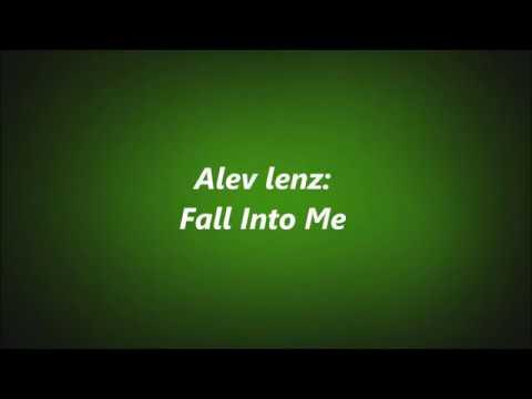 Fall Into Me: Alev Lenz/w Lyrics