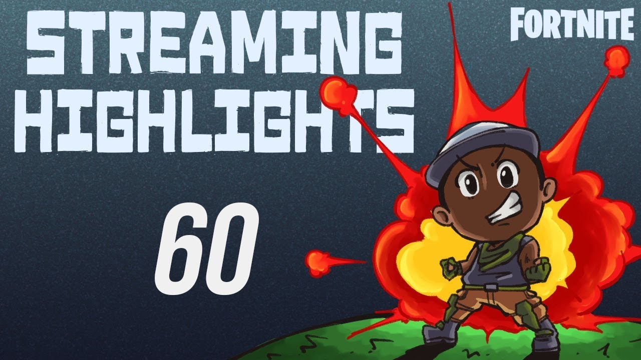 STREAMING HIGHLIGHTS 60 | Fortnite