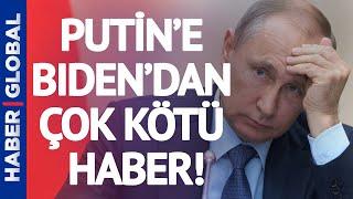 Biden'dan Putin'e Çok Kötü Haber Geldi! Putin Şimdi Ne Yapacak?