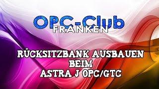 Astra J Opc Gtc Rücksitzbank Ausbauen Youtube