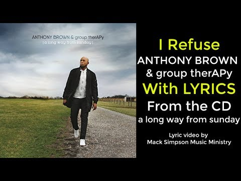 Anthony Brown & group therAPy - I Refuse (LYRICS)