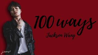 Jackson Wang - 100 Ways (Lyrics)