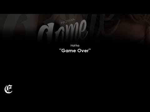 GAME OVER // NOTHA // RAP SAD 2018