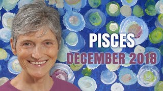 Pisces December 2018 Astrology Forecast - Magical Synchronicities!
