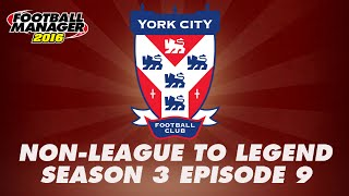 non league to legend season 3 episode 9 football manager 2016 fm16 llm let s play