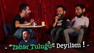 Zəhər Tuluğu Deyiləm - Taleh Yüzbəyov, Mehdi Sadiq Deyirki Talkshow