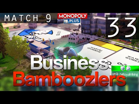 [33] Business Bamboozlers (Monopoly Plus w/ GaLm and the Derp Crew)