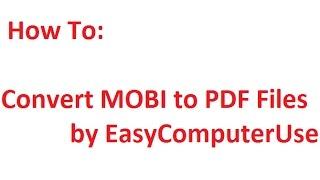 convert mobi to pdf files   by easycomputeruse