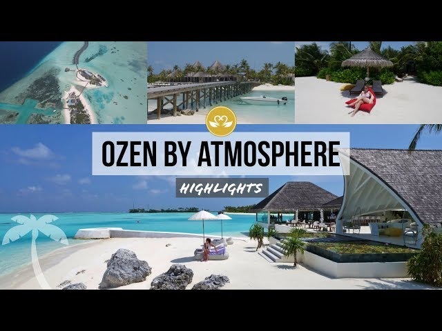 OZEN by Atmosphere Resort HIGHLIGHTS Maadhoo Maldives Malediven