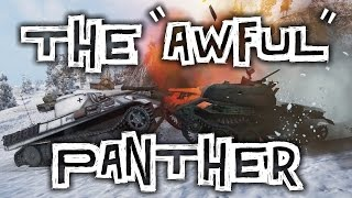 "World of Tanks || The ""Awful"" Panther"