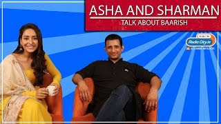 Sharman Joshi and Asha Negi   Baarish   The Complete Interview