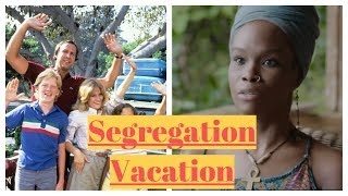 The Most Racist Vacation Ever
