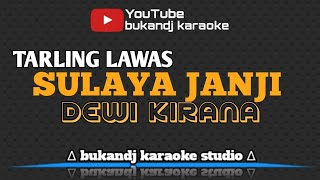DEWI KIRANA - SULAYA JANJI | KARAOKE TARLING TANPA VOKAL // LIRIK 2020