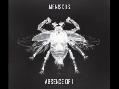 Meniscus - Absence of I (Full Album)