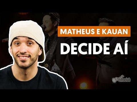Decide Ai - Matheus e Kauan (aula de violão simplificada)
