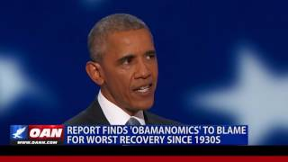 Report: 'Obamanomics' to Blame for Worst Economic Recovery Since 1930s