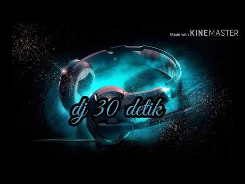 dj-30-detik-lagi-viral!!!!!-|terbaru-2020