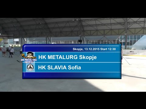 METALURG Skopje - SLAVIA Sofia 13-12-2015 Balkan Ice Hockey League