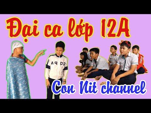 Đại Ca Lớp 12A - Phiên bản Con Nit Team - Con Nit channel