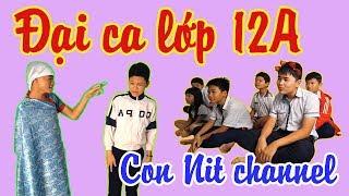 Đại Ca Lớp 12A - Phiên bản Con Nit Team - Con Nit channel thumbnail