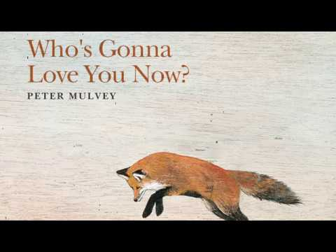Peter Mulvey: Who's Gonna Love You? Mp3