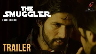 The Smuggler (Teaser/First look) | New Hindi Movie | Film by Sonu K Kumar