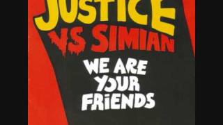 Justice Vs. Simian -  We Are Your Friends (Acapella)