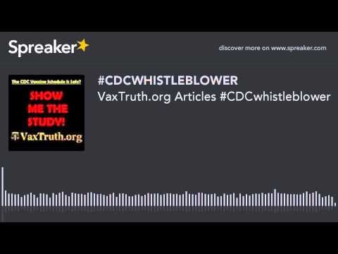 VaxTruth.org Articles #CDCwhistleblower